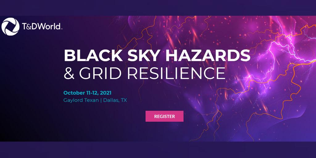 T&D World Black Sky Hazards & Grid Resilience